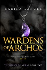 Wardens of Archos (Relics of Ar'Zac Book 2) Kindle Edition