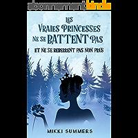 Les vraies princesses ne se battent pas et ne se rebellent pas non plus: Tome 2