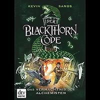 Der Blackthorn-Code - Das Vermächtnis des Alchemisten (Die Blackthorn Code-Reihe 1)
