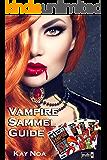 Vampire Sammel Guide: die 4 Kultbände im Sammelband (Vampire Guides)