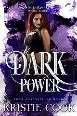Dark Power (Soul Savers Book 4) Kindle Edition