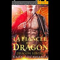 La Fiancée du dragon: Les Dragons Amoureux