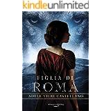 Figlia di Roma (Roma Caput Mundi Vol. 4)