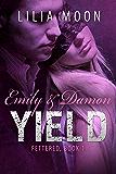YIELD - Emily & Damon (Fettered Book 1) (English Edition)