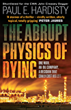 The Abrupt Physics of Dying (Claymore Straker Book 1)