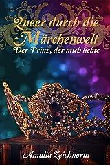 Queer durch die Märchenwelt: Der Prinz, der mich liebte Kindle Ausgabe