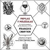 Papilas y moléculas: La ciencia aromática de los alimentos y el vino (Maridajes)