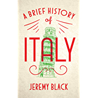 A Brief History of Italy: Indispensable for Travellers (English Edition)