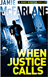 When Justice Calls (A Henry Biggston Thriller Book 1) (English Edition)