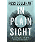 In Plain Sight: An investigation into UFOs and impossible science (English Edition)