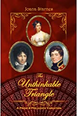 The Unthinkable Triangle: A Pride and Prejudice Variation Kindle Edition