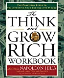 The Think and Grow Rich Workbook: The Practical Steps to Transforming Your Desires into Riches (Think and Grow Rich…