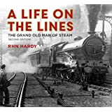 A Life on the Lines: The Grand Old Man of Steam