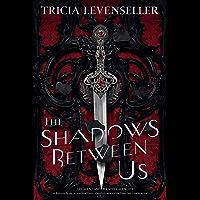 The Shadows Between Us (English Edition)