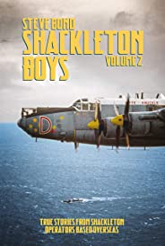 Shackleton Boys: Volume 2: True Stories from Shackleton Operators Based Overseas
