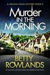 Murder in the Morning: An absolutely unputdownable cozy murder mystery novel (A Melissa Craig Mystery Book 2) Kindle Edition