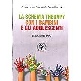 La Schema Therapy con i bambini e gli adolescenti. Nuova ediz.