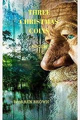Three Christmas Coins: A Poem Kindle Edition