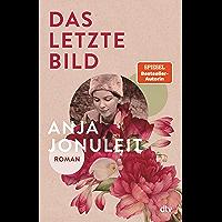 Das letzte Bild: Roman (German Edition)