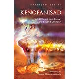 Kenopanishad: Self: Different From Known and Beyond Unknown
