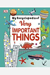 My Encyclopedia of Very Important Things: For Little Learners Who Want to Know Everything Hardcover