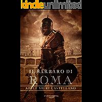 Il Barbaro di Roma (Roma Caput Mundi Vol. 3)