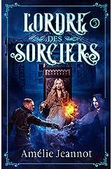 L'Ordre des Sorciers: Tome 5 Format Kindle
