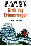 Grab der Erinnerungen (John Rain - herrenloser Samurai, Band 4)
