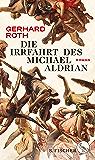 Die Irrfahrt des Michael Aldrian: Roman