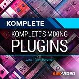 Komplete 201 : Komplete's Mixing Plugins