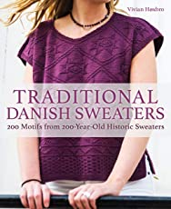 Traditional Danish Sweaters: 200 Motifs from 200-Year-Old Historic Sweaters