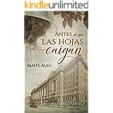 Antes de que las hojas caigan (Novela romántica histórica): volumen independiente.