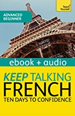 Keep Talking French Audio Course - Ten Days to Confidence: Enhanced Edition (Teach Yourself Audio eBooks) (English Edition)
