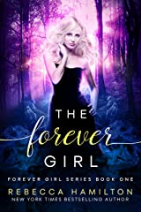 The Forever Girl: A New Adult Paranormal Romance Novel (The Forever Girl Series Book 1) Kindle Edition