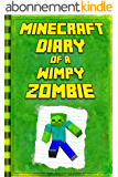 Minecraft: Diary of a Wimpy Zombie: Legendary Minecraft Diary. An Unofficial Minecraft Book (Minecraft Books, Minecraft Books For Kids, Minecraft Diary 1) (English Edition)