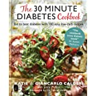 The 30 Minute Diabetes Cookbook: Eat to Beat Diabetes with 100 Easy Low-carb Recipes (English Edition)