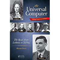 The Universal Computer: The Road from Leibniz to Turing (English Edition)