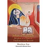 Julian of Norwich: Wisdom in a Time of Pandemic—And Beyond: Wisdom in a Time of Pandemic-And Beyond