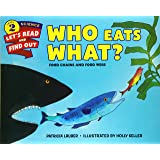 Who Eats What? Food Chains and Food Webs: Let's Read and Find out Science -2