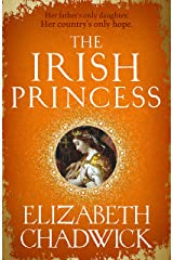 The Irish Princess: Her father's only daughter. Her country's only hope. Kindle Edition