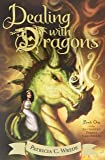 Dealing with Dragons: Enchanted Forest Chronicles Bk 1: The Enchanted Forest Chronicles, Book One