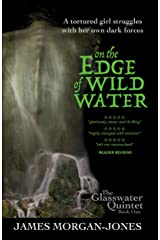 On the Edge of Wild Water (The Glasswater Quintet Book 1) Kindle Edition