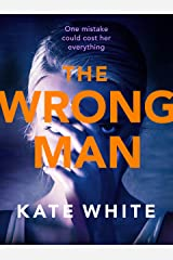 The Wrong Man: A compelling and page-turning psychological thriller Kindle Edition