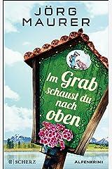 Im Grab schaust du nach oben (Kommissar Jennerwein ermittelt 9) Kindle Ausgabe