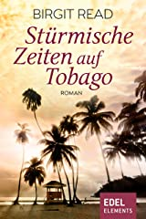 Stürmische Zeiten auf Tobago: Roman Kindle Ausgabe