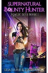 Magic Bite (Supernatural Bounty Hunter Series Book 1) Kindle Edition