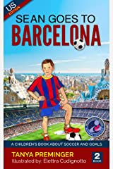 Sean Goes To Barcelona: A children's book about soccer and goals. US edition (Sean Wants To Be Messi 2) (English Edition) Formato Kindle