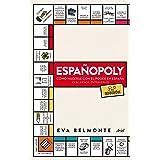 Españopoly: Cómo hacerse con el poder en España (o, al menos, entenderlo)