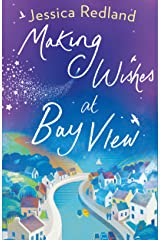 Making Wishes at Bay View: The perfect uplifting novel of love and friendship for 2020 (Welcome To Whitsborough Bay Book 1) Kindle Edition
