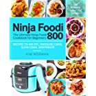 Ninja Foodi: The Ultimate Ninja Foodi Cookbook for Beginners 800 | The Pressure Cooker that Crisps | Recipes to Air Fry, Pres